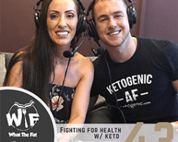 (WTF) What The Fat #43 – Natalie Rose   Fighting For Health With Keto