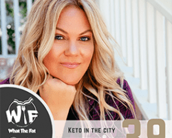 (WTF) What The Fat #39 – Jen Fisch | Keto in The City