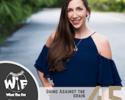 (WTF) What The Fat #45 – Ali Miller, RD | Going Against The Grain
