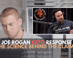 References: Joe Rogan Keto Response. The Science Behind the Claims.