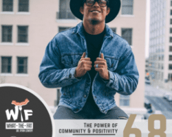 #68 – Logan Delgado | The Power of Community & Positivity