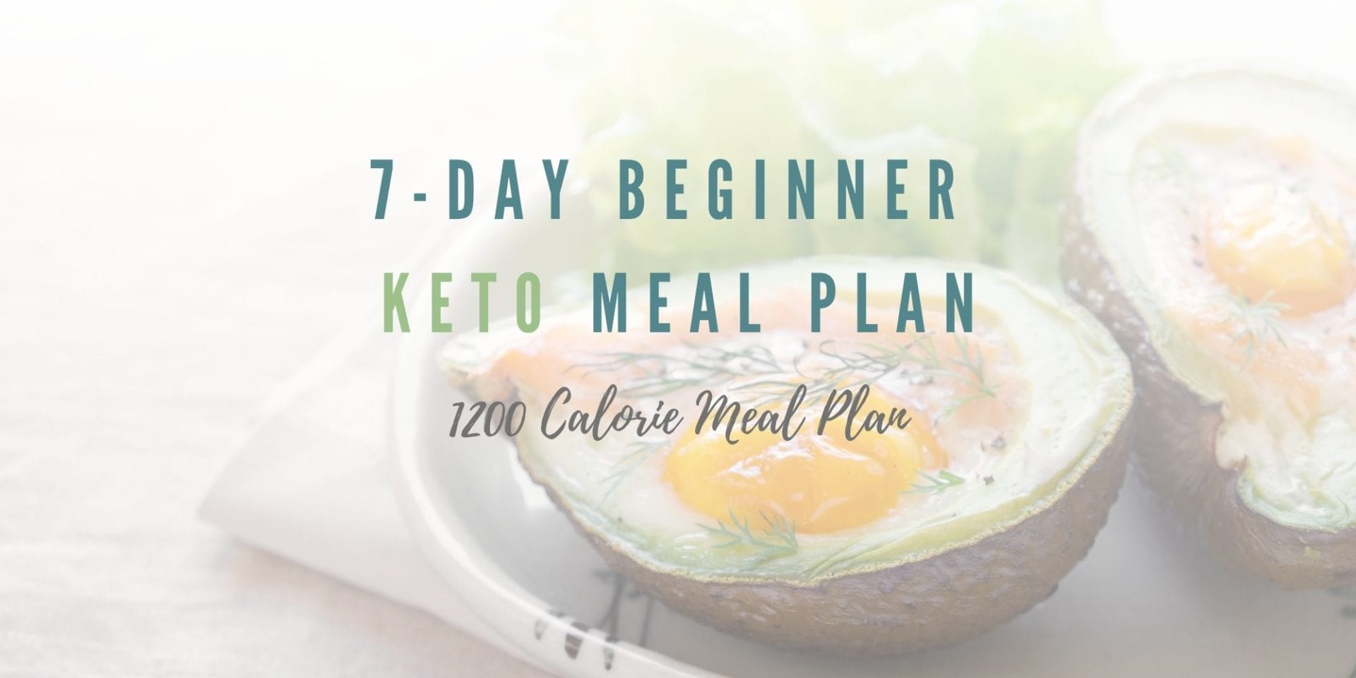7 Day Beginner - 1,200 Calorie Keto Meal Plan