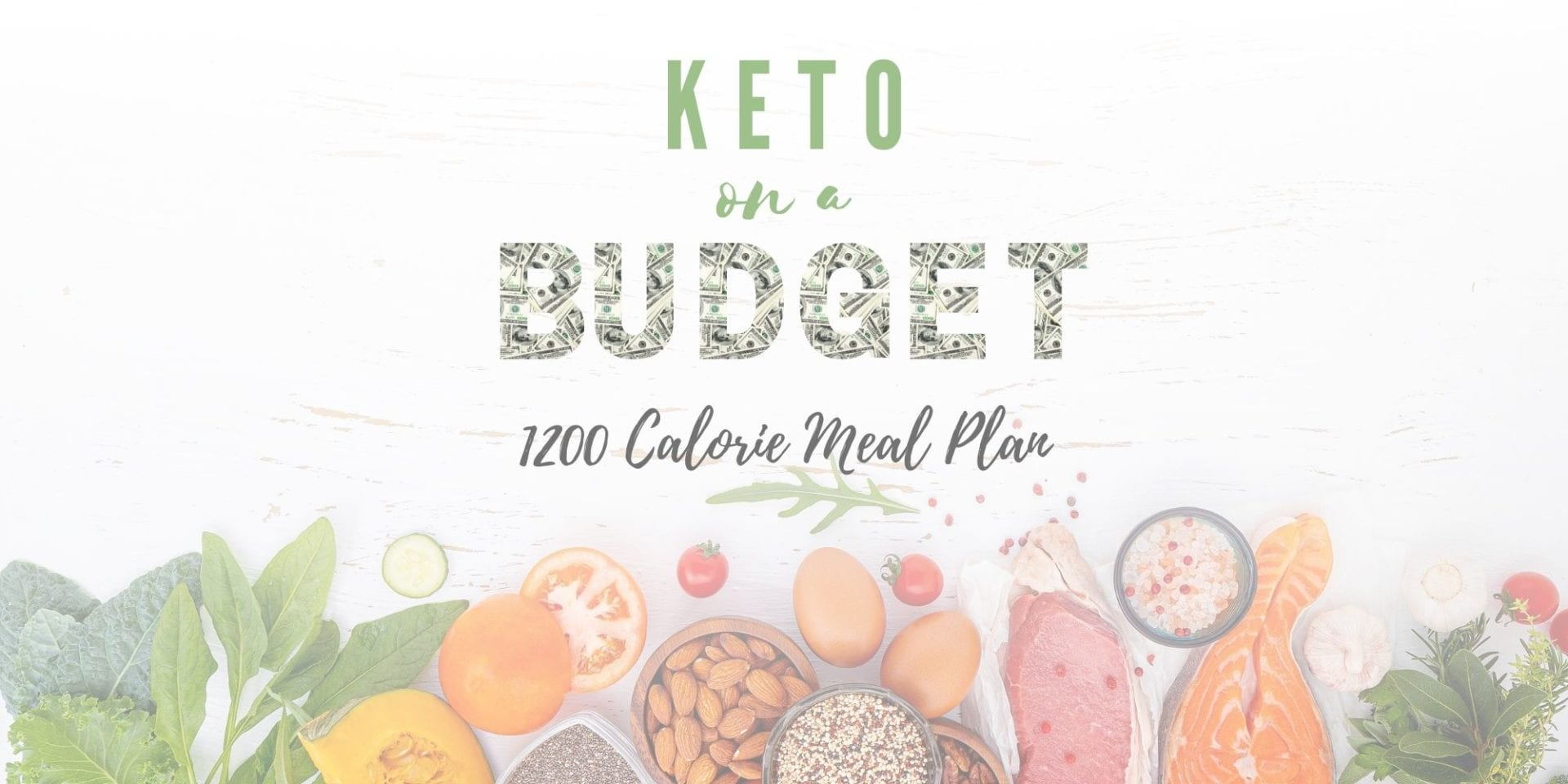 Keto On A Budget 1,200 Calorie Meal Plan