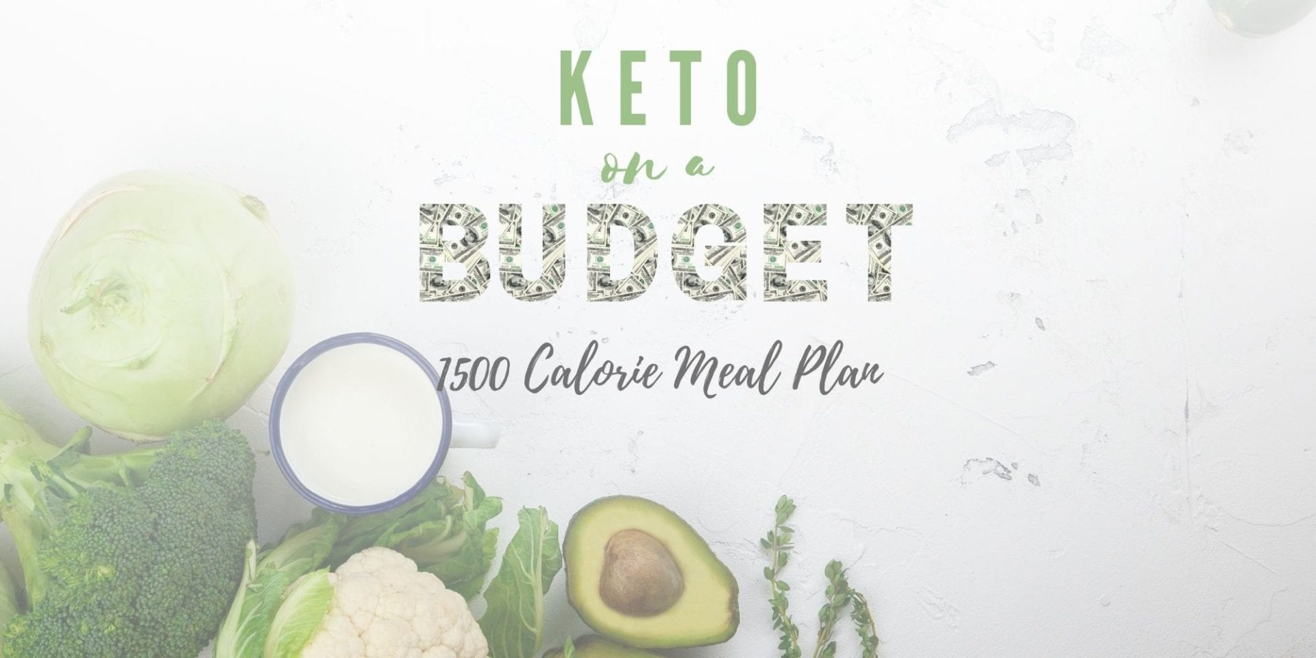 Keto On A Budget 1,500 Calorie Meal Plan