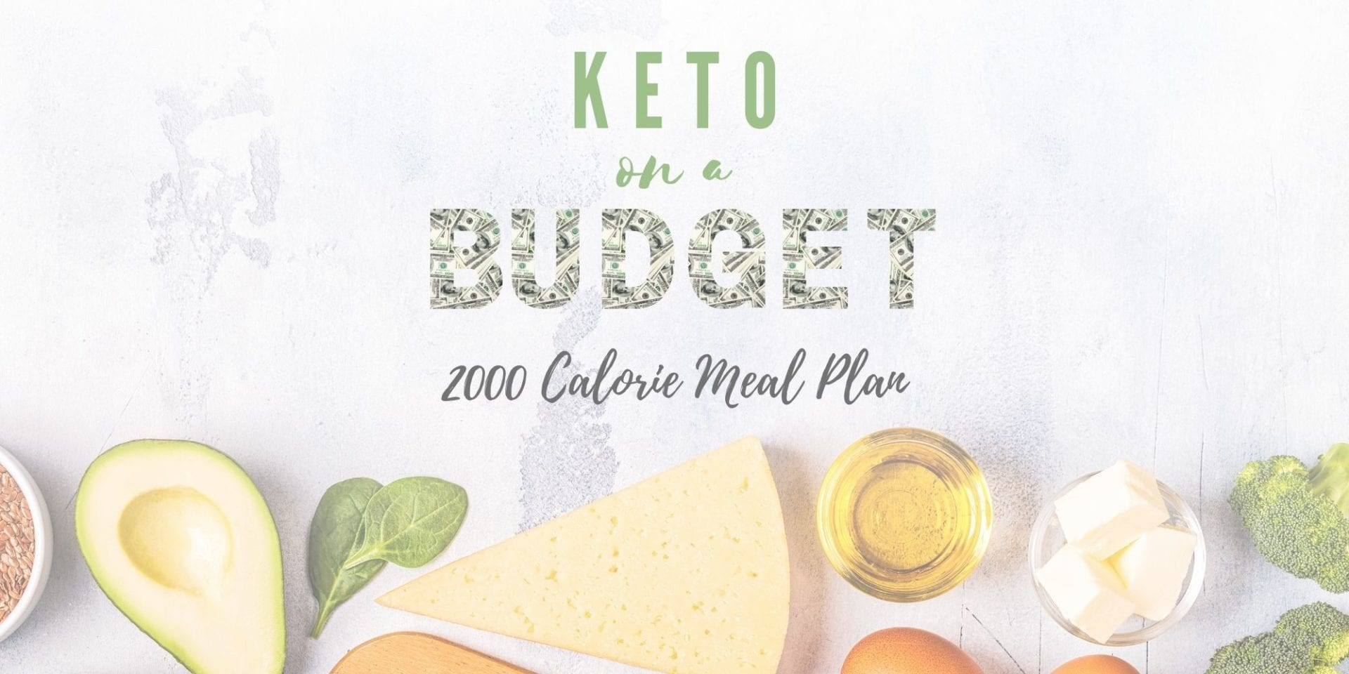 Keto On A Budget 2,000 Calorie Meal Plan